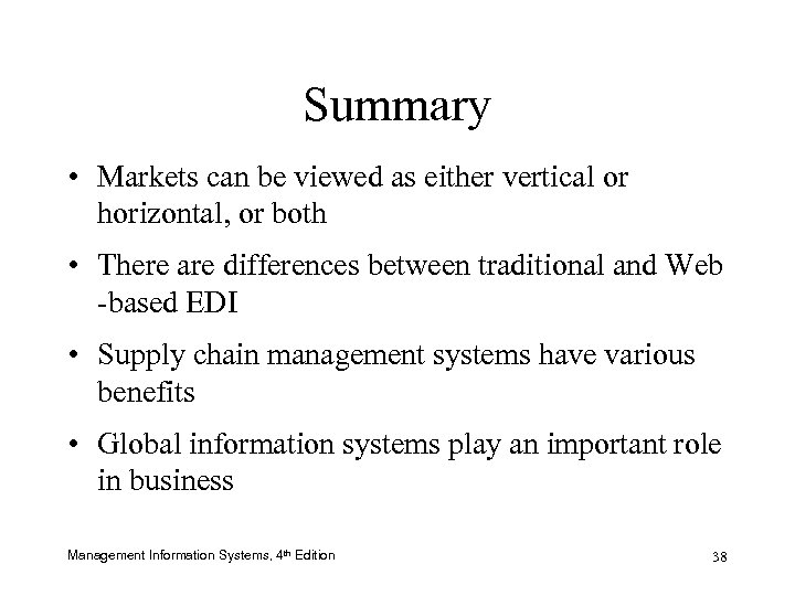 Summary • Markets can be viewed as either vertical or horizontal, or both •