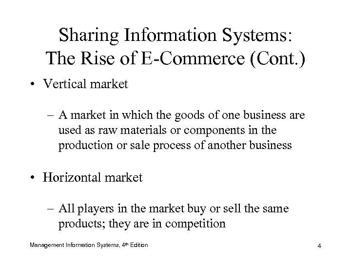 Sharing Information Systems: The Rise of E-Commerce (Cont. ) • Vertical market – A