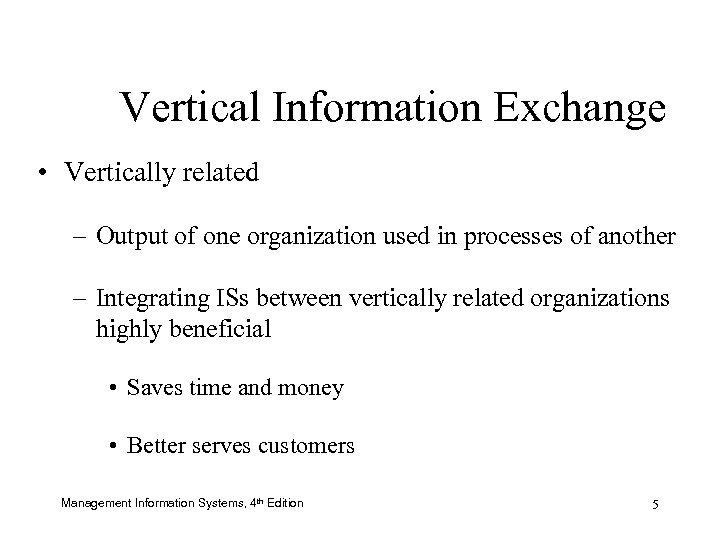 Vertical Information Exchange • Vertically related – Output of one organization used in processes