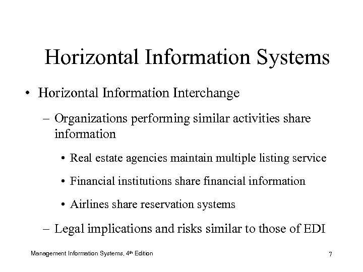 Horizontal Information Systems • Horizontal Information Interchange – Organizations performing similar activities share information