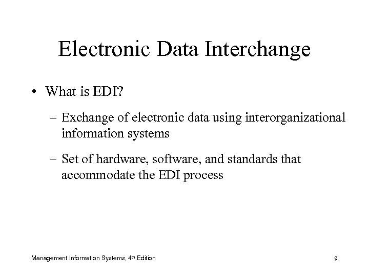 Electronic Data Interchange • What is EDI? – Exchange of electronic data using interorganizational