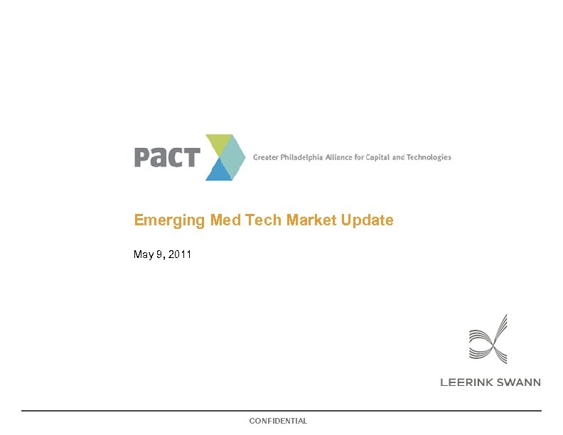 Emerging Med Tech Market Update May 9, 2011 CONFIDENTIAL