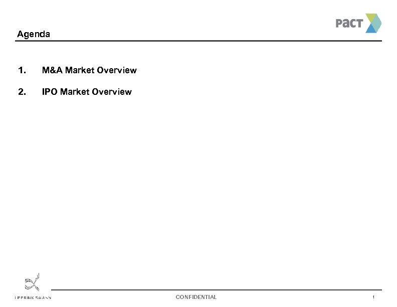 Agenda 1. M&A Market Overview 2. IPO Market Overview CONFIDENTIAL 1