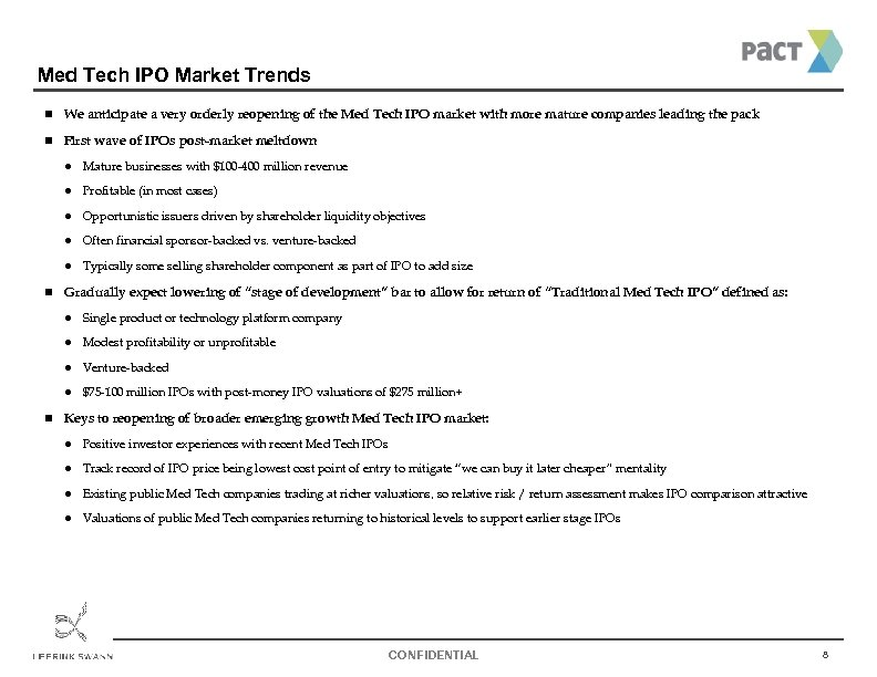 Med Tech IPO Market Trends n We anticipate a very orderly reopening of the