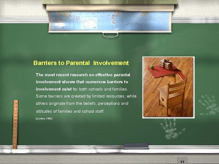 Barriers to Parental Involvement The most recent research on effective parental involvement shows that