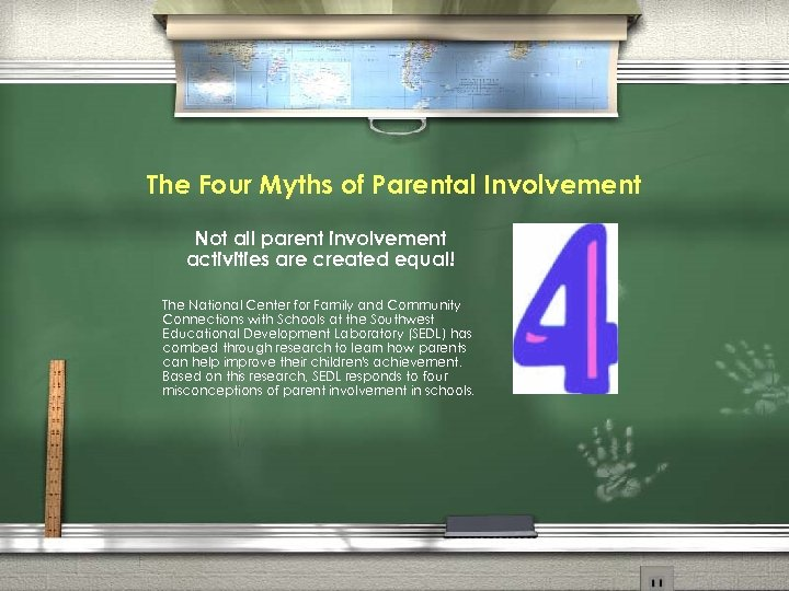 The Four Myths of Parental Involvement Not all parent involvement activities are created equal!