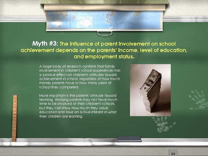 Myth #3: The influence of parent involvement on school achievement depends on the parents'