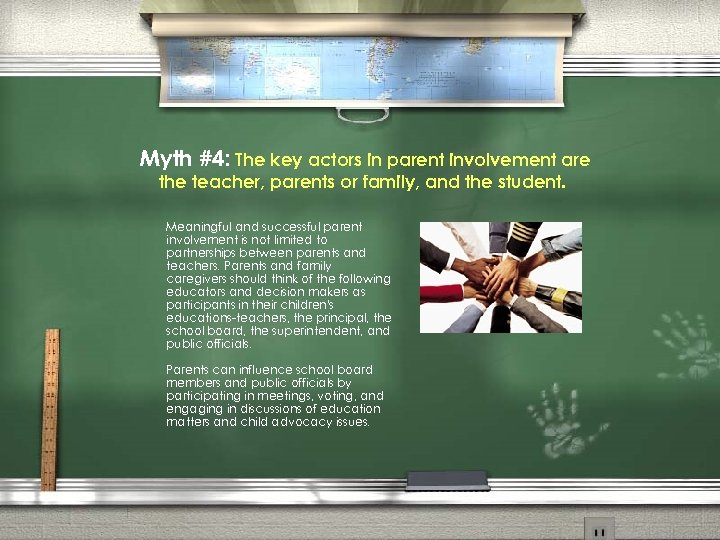 Myth #4: The key actors in parent involvement are the teacher, parents or family,