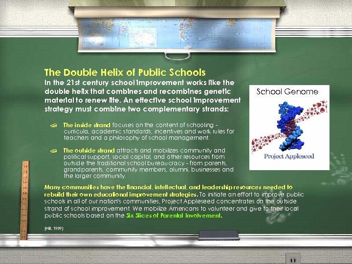 The Double Helix of Public Schools In the 21 st century school improvement works