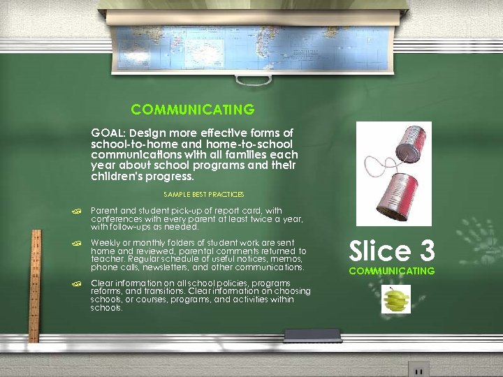 COMMUNICATING GOAL: Design more effective forms of school-to-home and home-to-school communications with all families