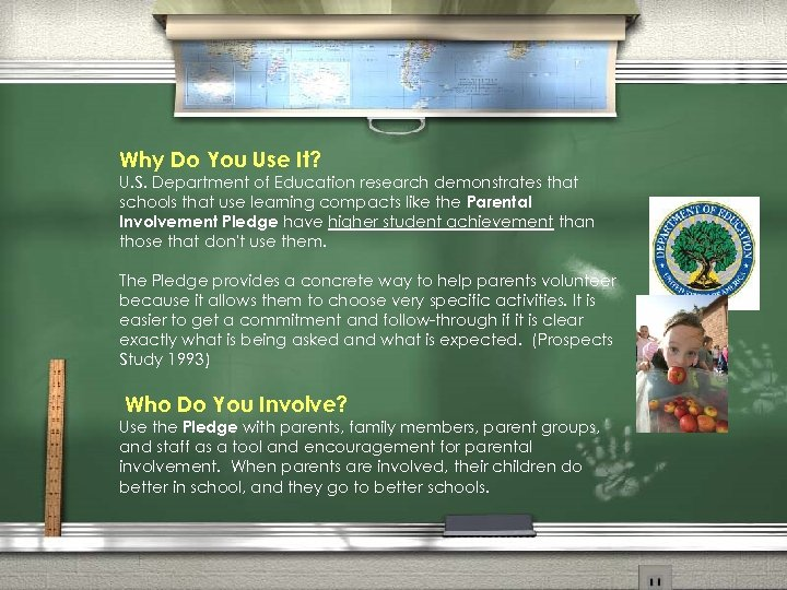Why Do You Use It? U. S. Department of Education research demonstrates that schools