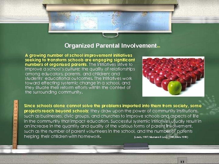 Organized Parental Involvement tm A growing number of school improvement initiatives seeking to transform