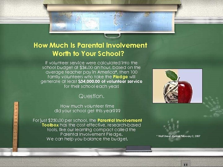 How Much Is Parental Involvement Worth to Your School? If volunteer service were calculated