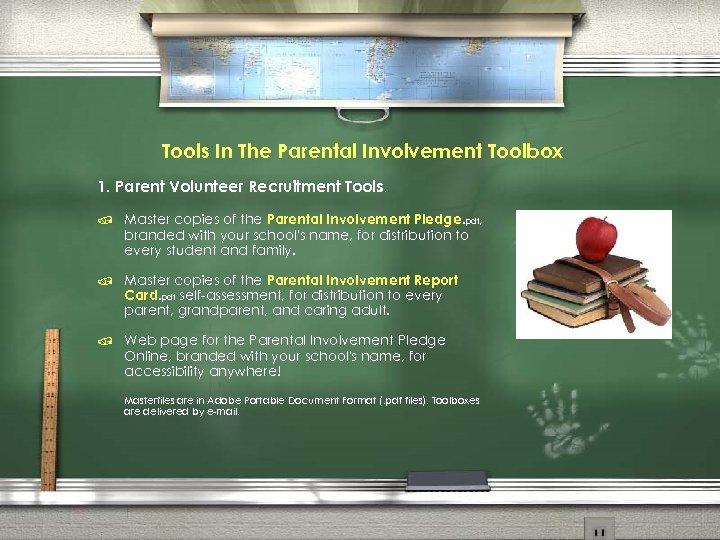 Tools In The Parental Involvement Toolbox 1. Parent Volunteer Recruitment Tools. / Master copies
