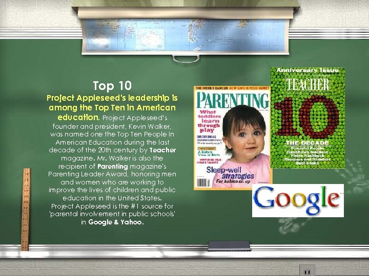Top 10 Project Appleseed's leadership is among the Top Ten in American education. Project