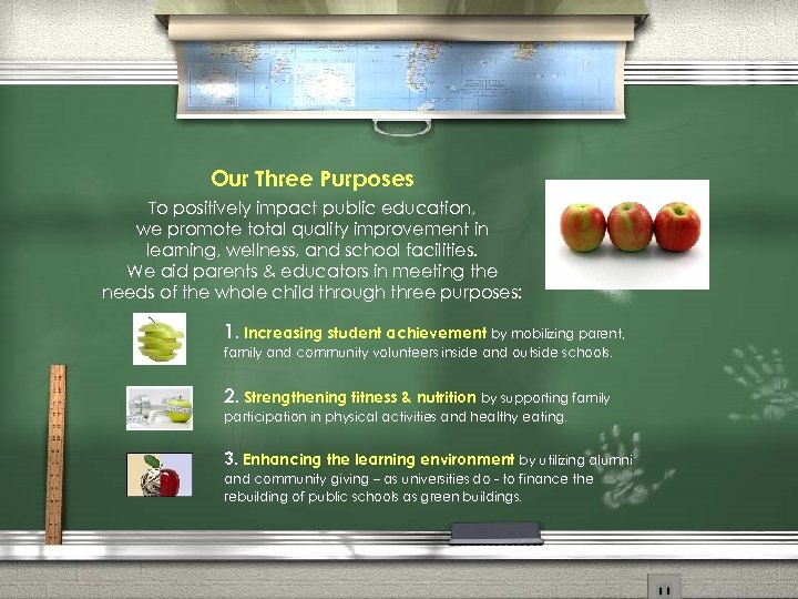 Our Three Purposes To positively impact public education, we promote total quality improvement in