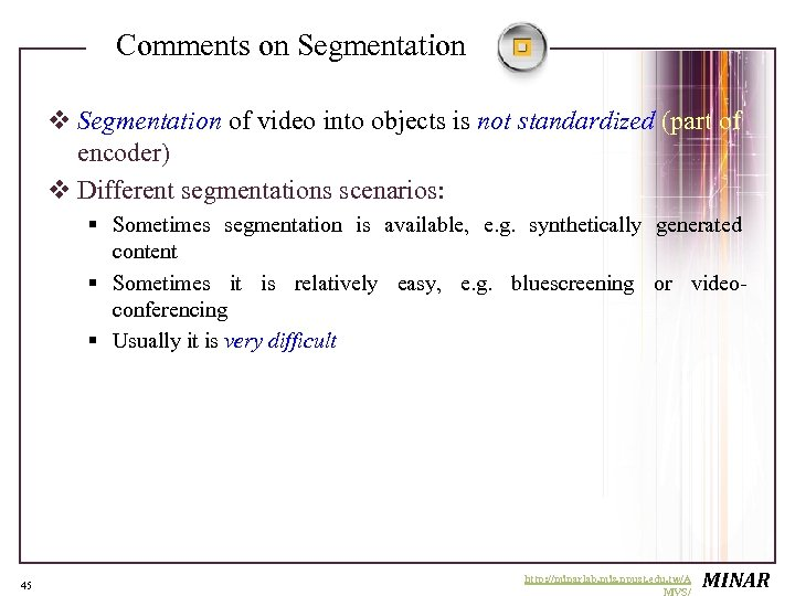 Comments on Segmentation v Segmentation of video into objects is not standardized (part of