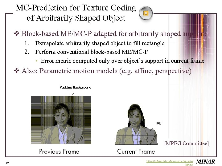 MC-Prediction for Texture Coding of Arbitrarily Shaped Object v Block-based ME/MC-P adapted for arbitrarily