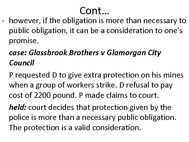Cont… - however, if the obligation is more than necessary to public obligation, it