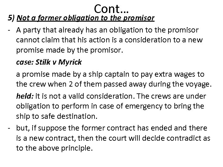 Cont… 5) Not a former obligation to the promisor - A party that already