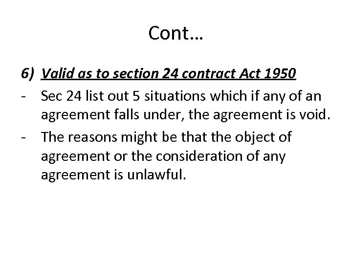 Cont… 6) Valid as to section 24 contract Act 1950 - Sec 24 list