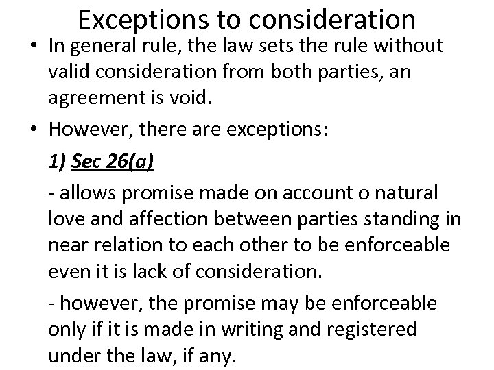 Exceptions to consideration • In general rule, the law sets the rule without valid