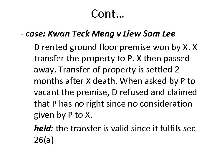 Cont… - case: Kwan Teck Meng v Liew Sam Lee D rented ground floor