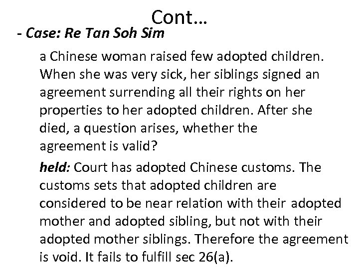 Cont… - Case: Re Tan Soh Sim a Chinese woman raised few adopted children.