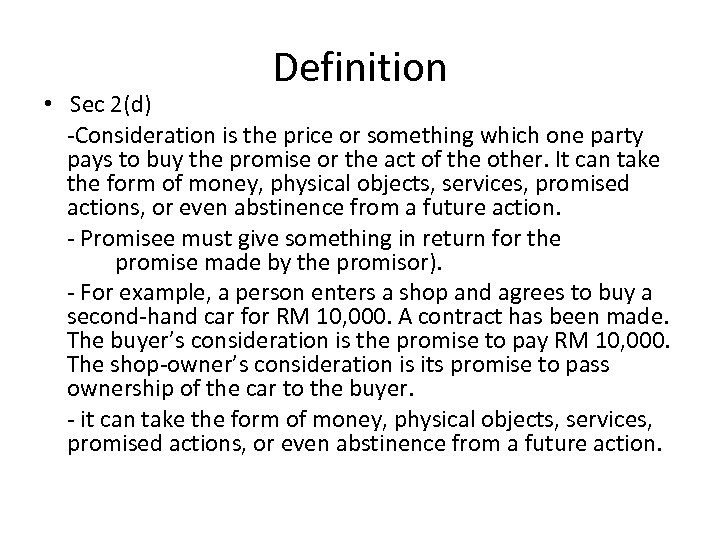 Definition • Sec 2(d) -Consideration is the price or something which one party pays