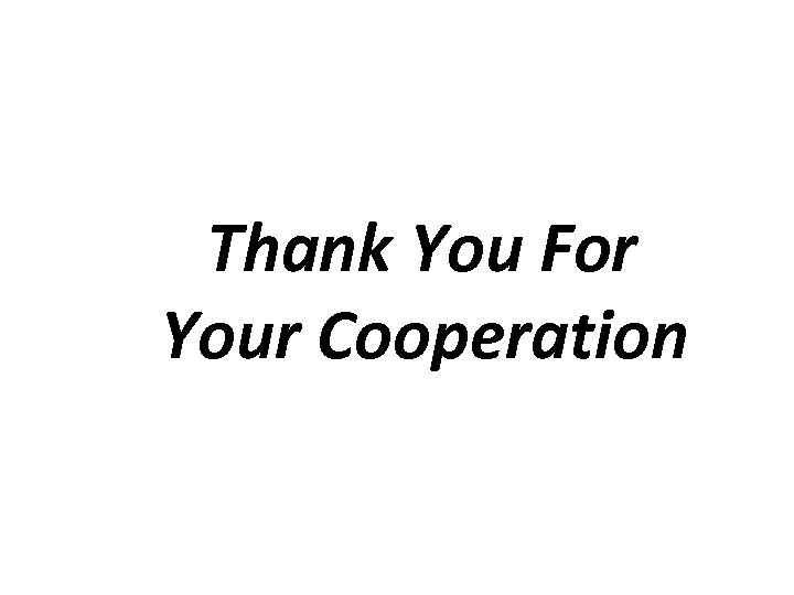 Thank You For Your Cooperation