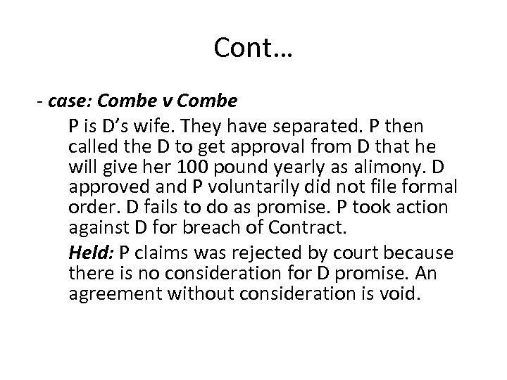 Cont… - case: Combe v Combe P is D's wife. They have separated. P