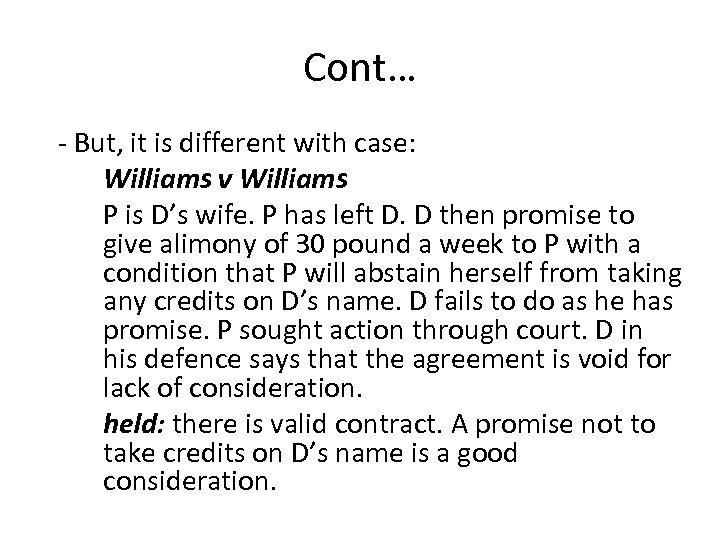 Cont… - But, it is different with case: Williams v Williams P is D's