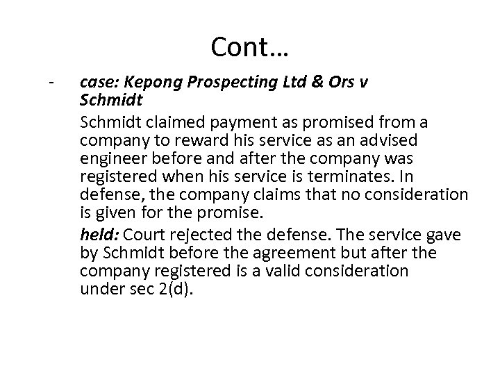Cont… - case: Kepong Prospecting Ltd & Ors v Schmidt claimed payment as promised