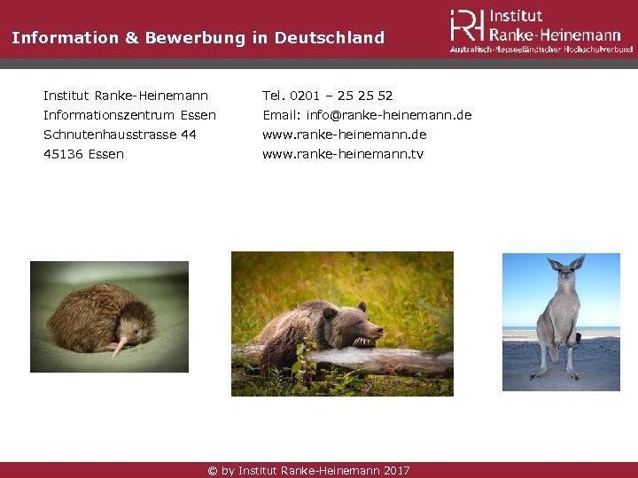 Information & Bewerbung in Deutschland Institut Ranke-Heinemann Tel. 0201 – 25 25 52 Informationszentrum