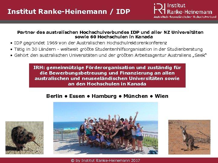 Institut Ranke-Heinemann / IDP Partner des australischen Hochschulverbundes IDP und aller NZ Universitäten sowie