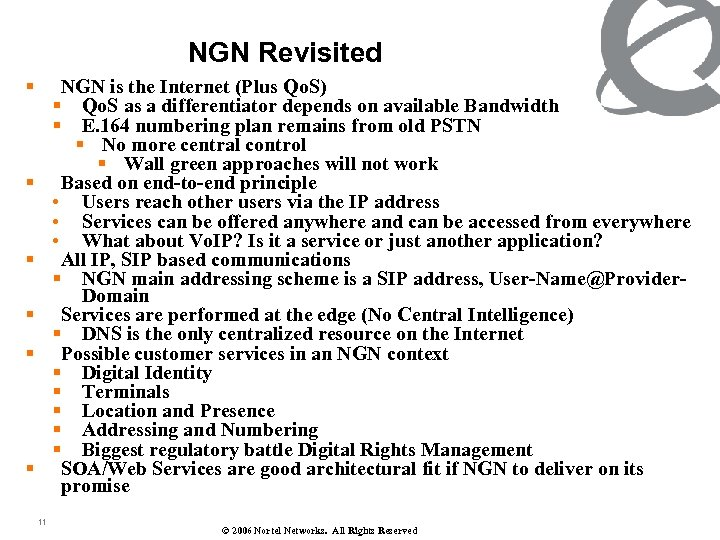 NGN Revisited § NGN is the Internet (Plus Qo. S) § Qo. S as