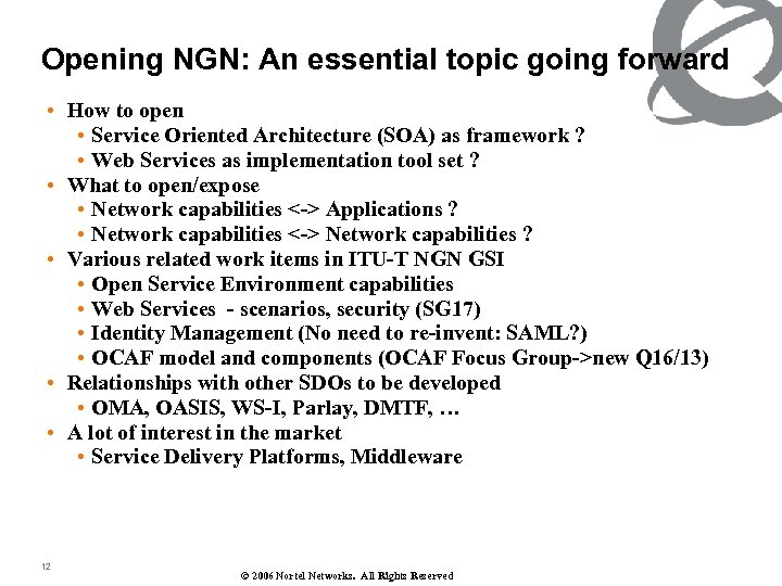Opening NGN: An essential topic going forward • How to open • Service Oriented