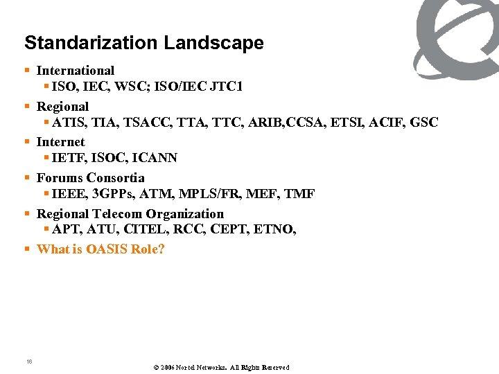 Standarization Landscape § International § ISO, IEC, WSC; ISO/IEC JTC 1 § Regional §