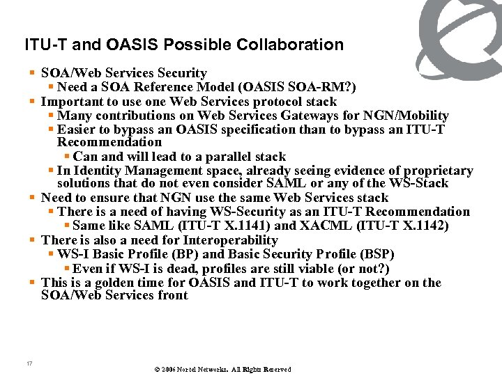 ITU-T and OASIS Possible Collaboration § SOA/Web Services Security § Need a SOA Reference