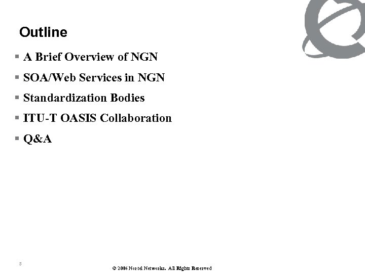 Outline § A Brief Overview of NGN § SOA/Web Services in NGN § Standardization
