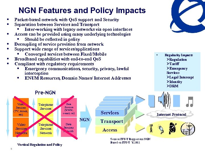 NGN Features and Policy Impacts § § Packet-based network with Qo. S support and