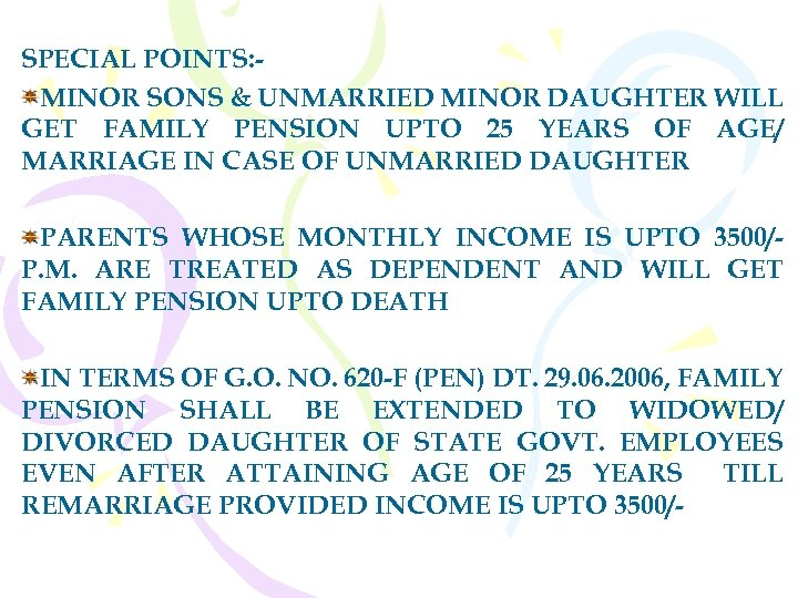 SPECIAL POINTS: MINOR SONS & UNMARRIED MINOR DAUGHTER WILL GET FAMILY PENSION UPTO 25
