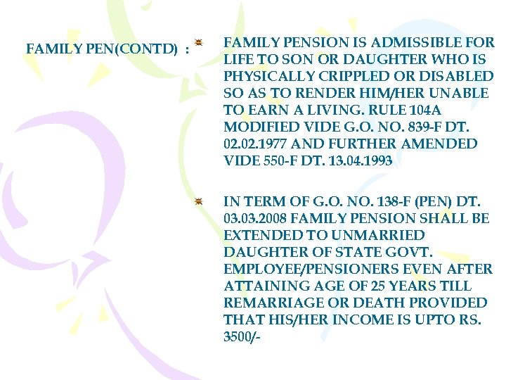 FAMILY PEN(CONTD) : FAMILY PENSION IS ADMISSIBLE FOR LIFE TO SON OR DAUGHTER WHO