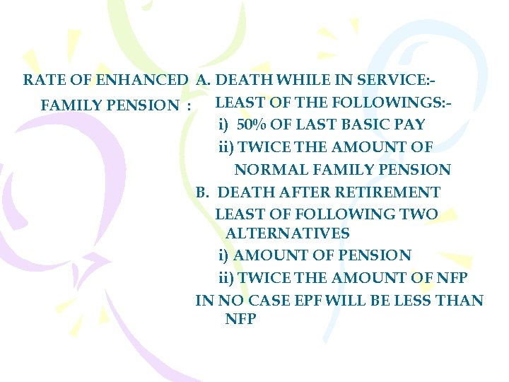 RATE OF ENHANCED A. DEATH WHILE IN SERVICE: LEAST OF THE FOLLOWINGS: FAMILY PENSION