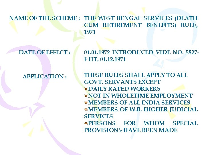 NAME OF THE SCHEME : THE WEST BENGAL SERVICES (DEATH CUM RETIREMENT BENEFITS) RULE,