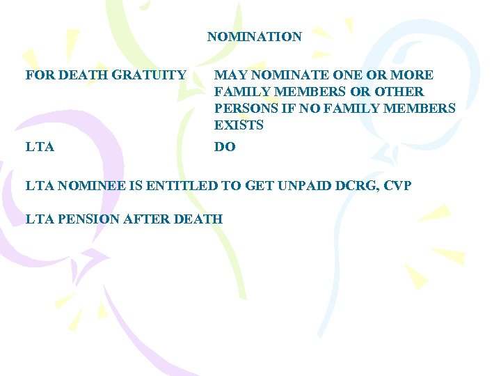 NOMINATION FOR DEATH GRATUITY MAY NOMINATE ONE OR MORE FAMILY MEMBERS OR OTHER PERSONS