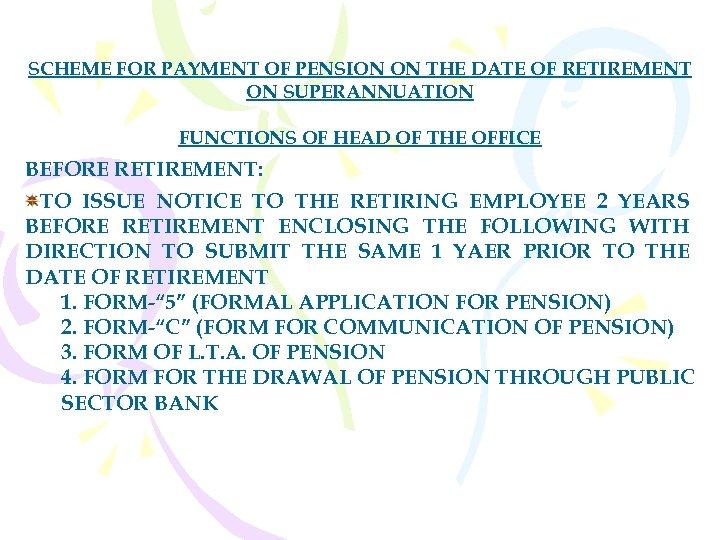 SCHEME FOR PAYMENT OF PENSION ON THE DATE OF RETIREMENT ON SUPERANNUATION FUNCTIONS OF