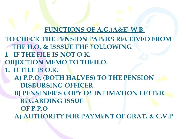 FUNCTIONS OF A. G. (A&E) W. B. TO CHECK THE PENSION PAPERS RECEIVED FROM