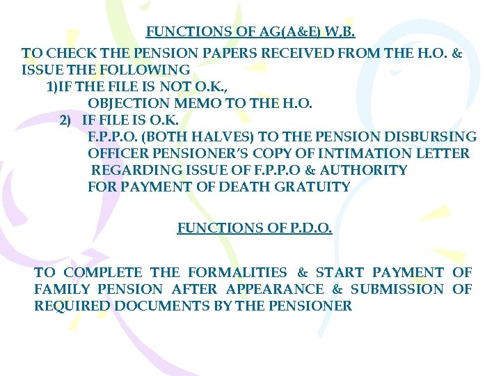 FUNCTIONS OF AG(A&E) W, B. TO CHECK THE PENSION PAPERS RECEIVED FROM THE H.