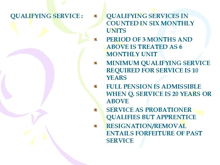 QUALIFYING SERVICE : QUALIFYING SERVICES IN COUNTED IN SIX MONTHLY UNITS PERIOD OF 3